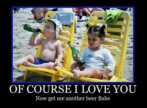 beer,relationship,kids,love