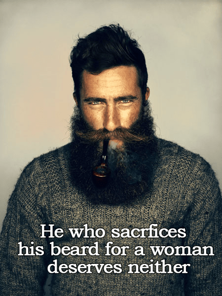 quotes,girlfriend,manly,beards,funny,true facts,g rated,dating