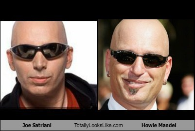 JOE SATRIANI,totally looks like,howie mandel,funny