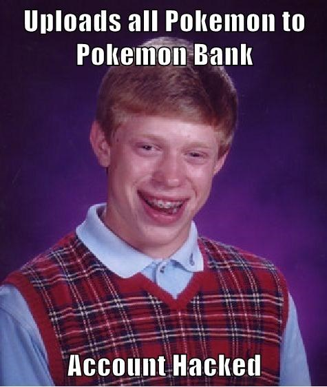 bad luck brian Memes pokemon bank - 7781773568