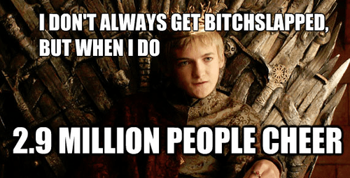 i don't always meme Game of Thrones joffrey baratheon