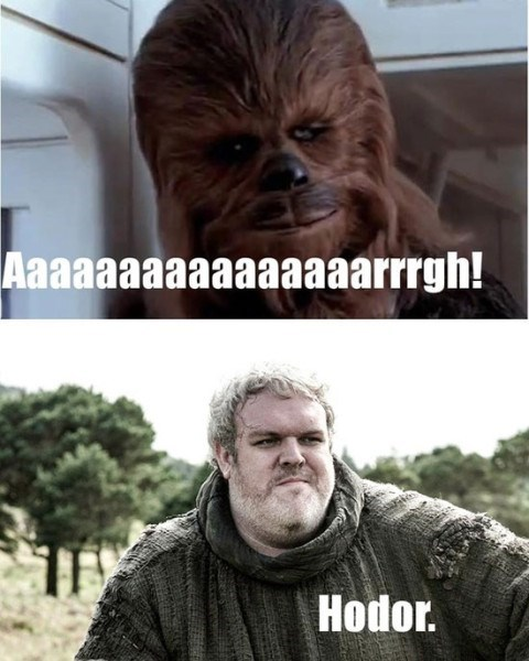 hodor,star wars,Game of Thrones,chewbacca
