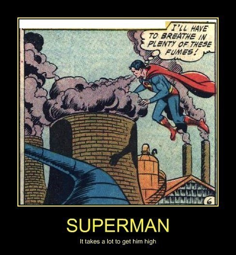 drugs,very demotivational,superman