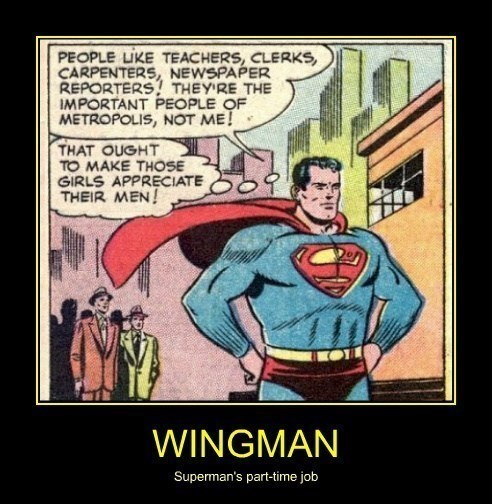 very demotivational,wingman,superman,dating