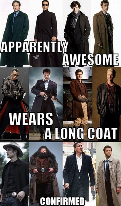 awesome,long coat,confirmed,poorly dressed,g rated