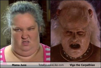 totally looks like,mama june,funny,vigo the carpathian