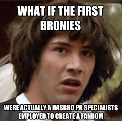Bronies Memes conspiracy keanu Hasbro - 7788148736
