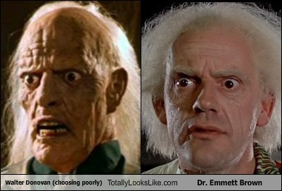 Walter Donovan (choosing poorly) Totally Looks Like Dr. Emmett Brown