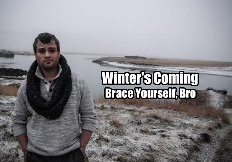 Winter's Coming Brace Yourself, Bro