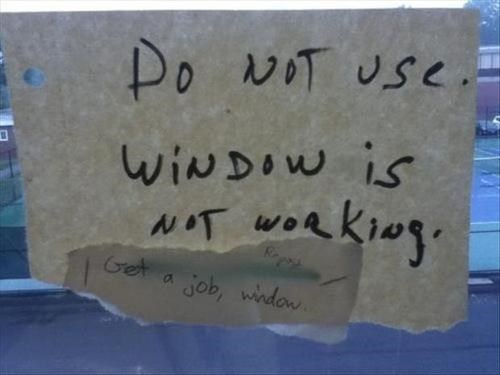 broken windows,windows,get a job,funny signs