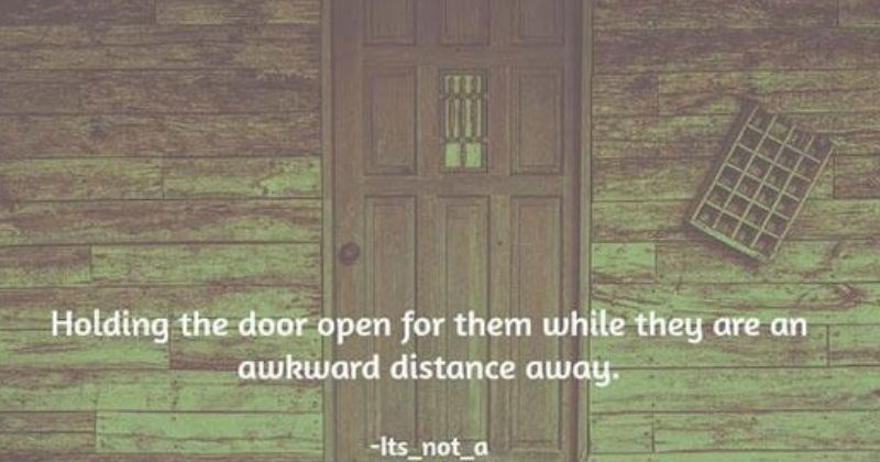 messing with people's minds | Door - Holding door open them while they are an awkward distance away Its_not_a