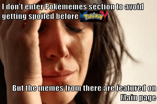 Pokémon spoilers First World Problems - 7798475520