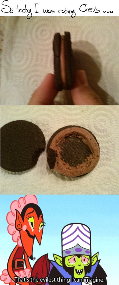 oreo trolling Oreos that's the evilest thing i can imagine - 7799439616