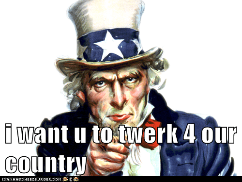 i want u to twerk 4 our country