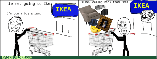 buy all the things troll ikea ikea Okay buying stuff