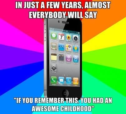 NOOO,iPhones,childhood