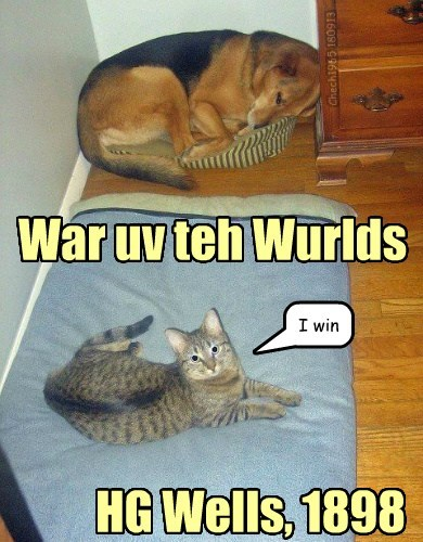 cat,dogs,war of the worlds