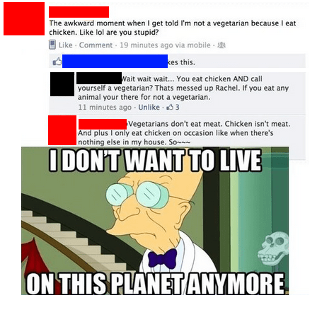 i dont want to live on this planet anymore chicken vegetarians failbook g rated - 7809601024