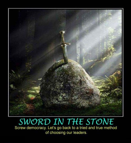 government,democracy,funny,sword in the stone