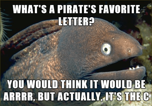 Bad Joke Eel talk like a pirate day Memes wordplay - 7809629696