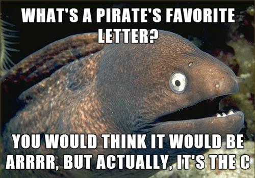 Bad Joke Eel talk like a pirate day Memes wordplay - 7809629696