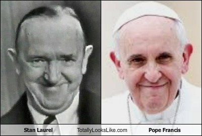 totally looks like,stan laurel,funny,pope francis