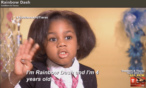 reality tv,rainbow dash,toddlers and tiaras