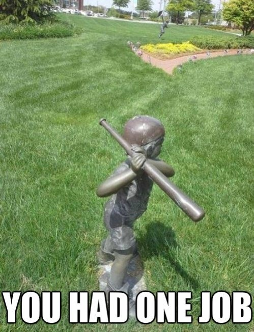 statue you had one job facepalm baseball derp