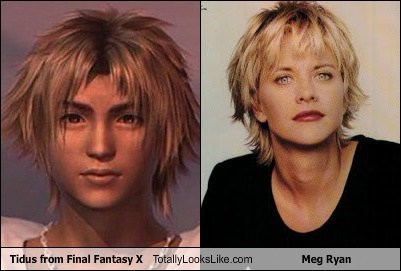 tidus,meg ryan,totally looks like,final fantasy X