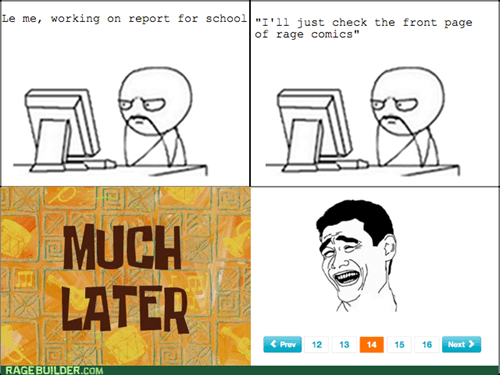 much later procrastination every time meta computer guy - 7815337728