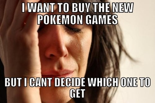 Pokémon First World Problems pokemon x/y - 7817163776