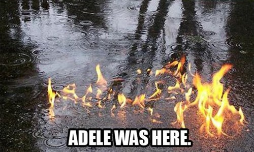 adele,literal,set fire to the rain