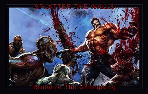 SPLATTER THE WALLS  Brutalize The Unforgiving