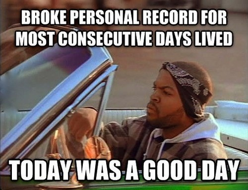 today was a good day Memes - 7820160000