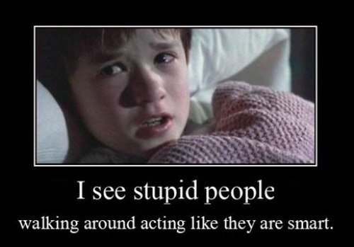 the sixth sense,senses,movies,idiots