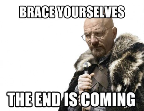 breaking bad brace yourselves Memes - 7821520128