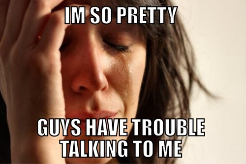Memes,girls,First World Problems