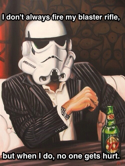 star wars the most interesting man in the world stormtrooper - 7823569920
