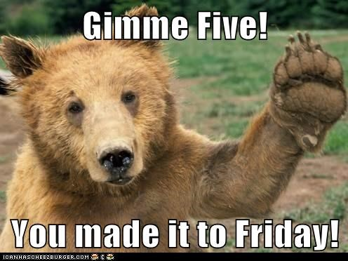 Gimme Five!  You made it to Friday!