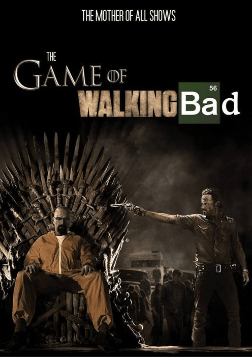 breaking bad,Game of Thrones,The Walking Dead