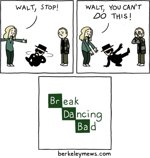 breaking bad funny break dancing - 7830036736