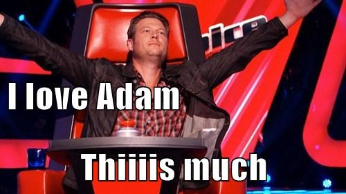 I love Adam Thiiiis much