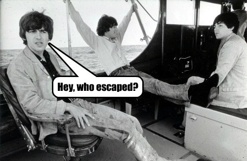 Hey, who escaped?