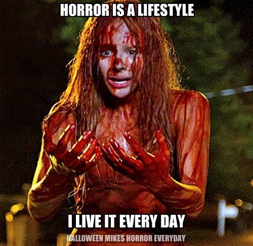 Horror is a Lifestyle