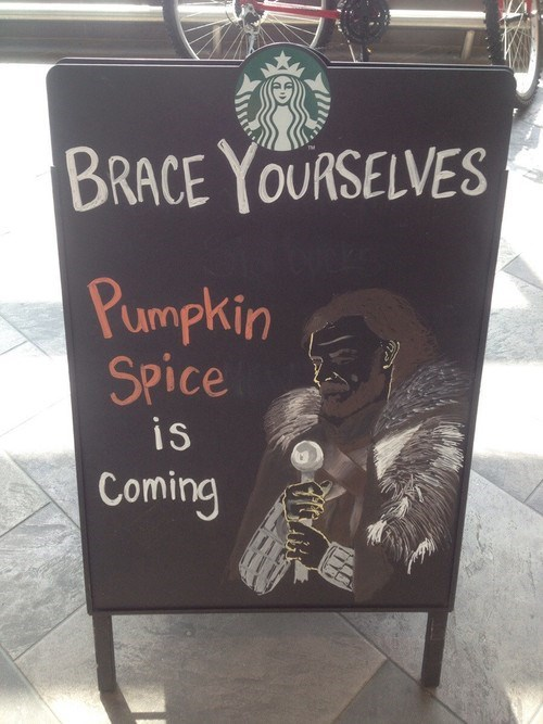 halloween,IRL,Starbucks,brace yourselves,pumpkin spice,Memes