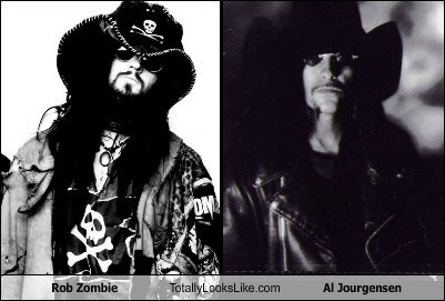 totally looks like Rob Zombie funny al jourgensen