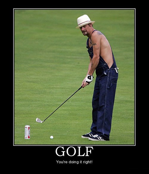 Now That S A Real Golfer Very Demotivational Demotivational Posters Very Demotivational Funny Pictures Funny Posters Funny Meme
