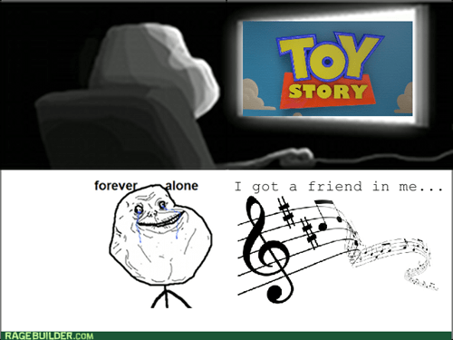 forever alone toy story theme songs - 7838765824