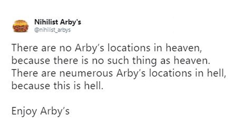 14 Nihilist Arby\'s Tweets That Will Make Your Life Seem Entirely Meaningless