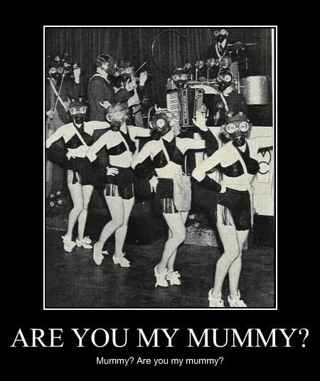 wtf mummy gas mask funny - 7840643072